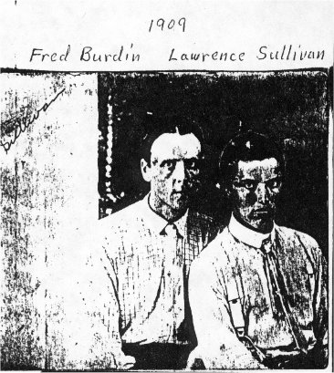 .Fred Burdin and Lawrence Sullivan year 1909.
